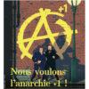 """Le Bien Commun, numéro 3, janvier 2019, la Une. Titre """"Nous voulons l'anarchie +1"""""""